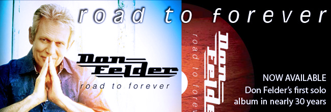 Don Felder - Road to Forever banner