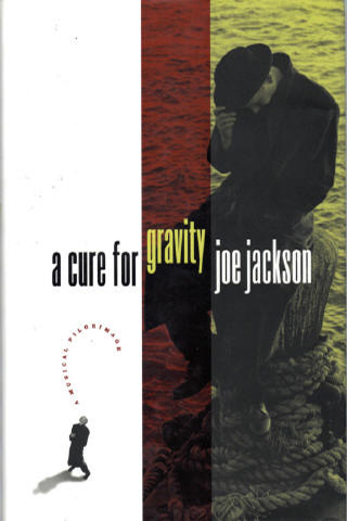 Joe Jackson Book - A Cure for Gravity #1a