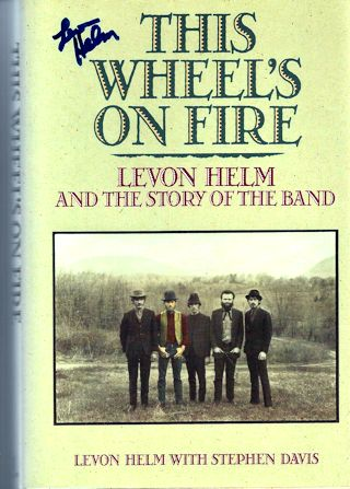 Levon Helm Book - This Wheel's On Fire #1a